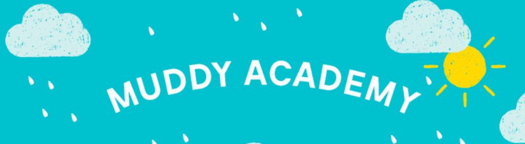 Muddy Academy